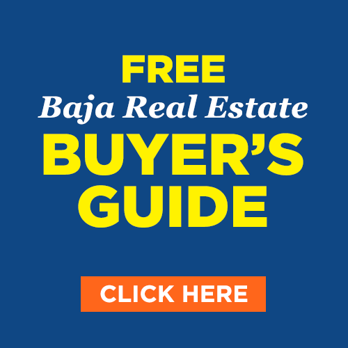 Free Baja Real Estate Buyer's Guide - Click Here!