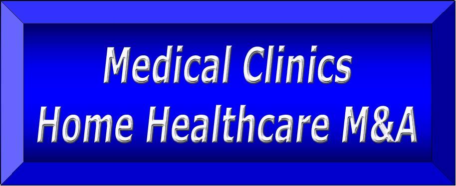 Medical Clinics Home Healthcare M&A