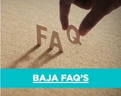 Baja FAQ's