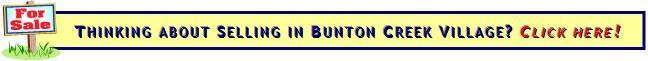 Selling your home in Bunton Creek Village?