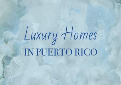 Luxury Proeprties in Puerto Rico