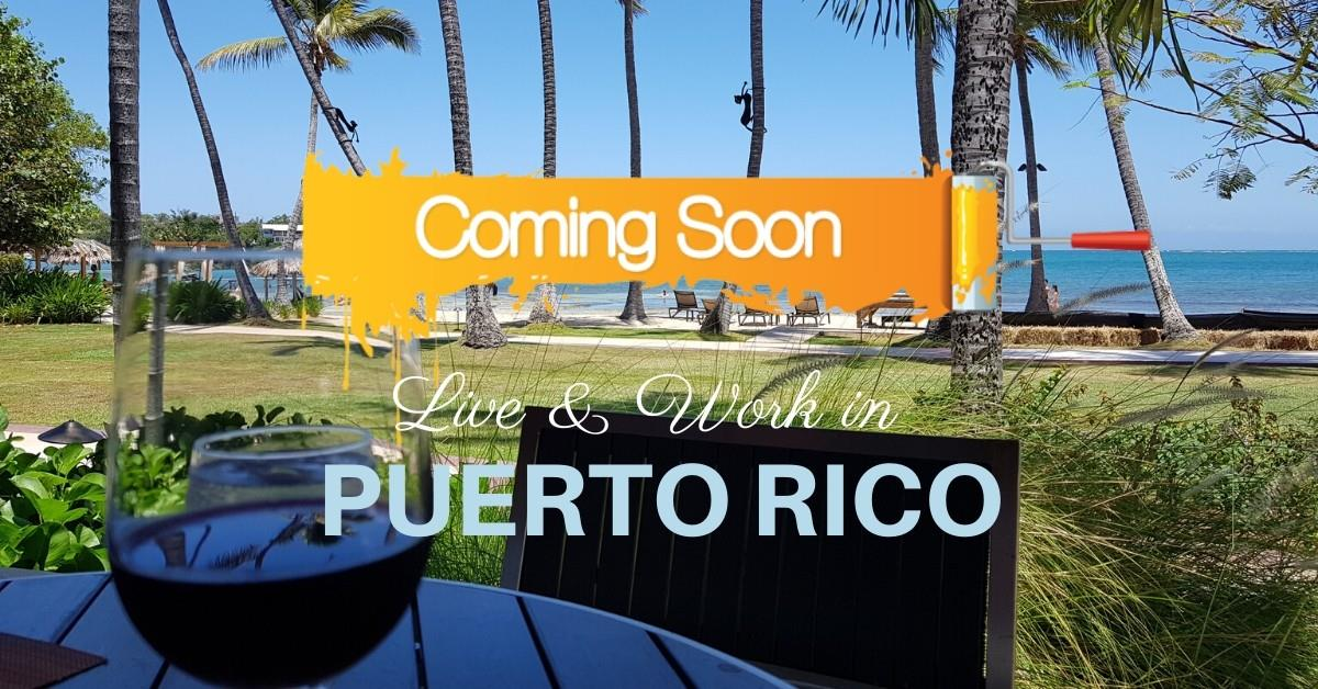 Live and Work in Puerto Rico