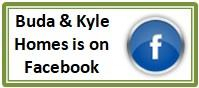 Get Buda & Kyle area real estate information on our Facebook page.