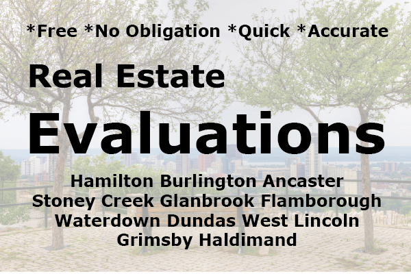Hamilton and Burlington Real Estate evaluations