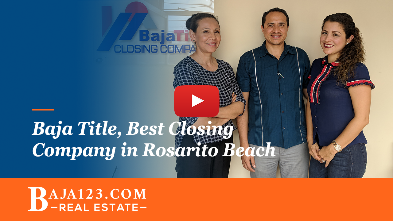 Baja Title, Best closing company in Rosarito Beach