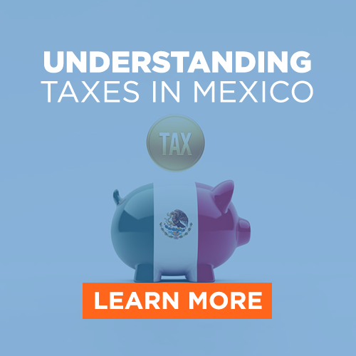 Understanding Taxes in Mexico