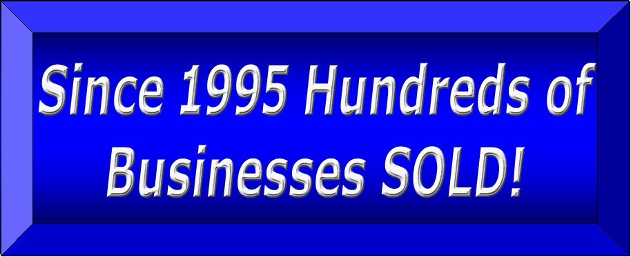 Since 1995 Hundreds of Businesses Sold!