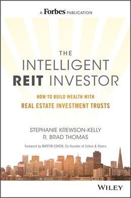 THE INTELLIGENT REIT INVESTOR: HOW TO BUILD WEALTH WITH REAL ESTATE INVESTMENT TRUSTS Hardcover | August 29, 2016