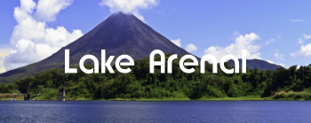 Lake Arenal Region  Costa Rica Real Estate
