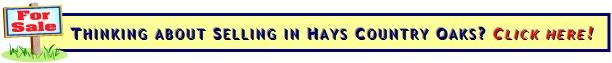 Selling your Hays Country Oaks home?