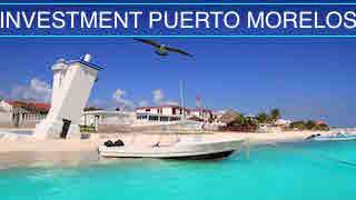 investment in Puerto Morelos