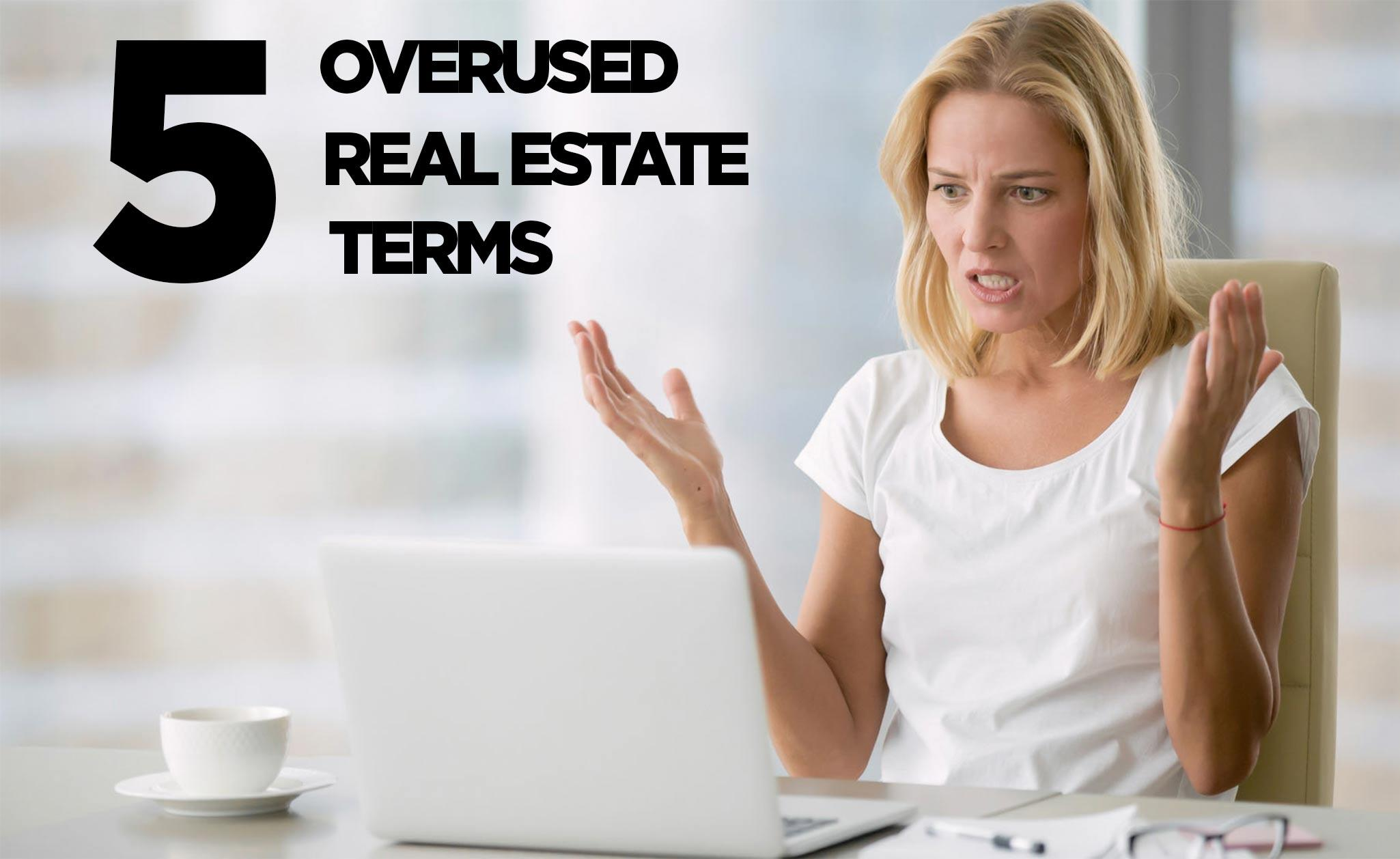 5 overused real estate terms