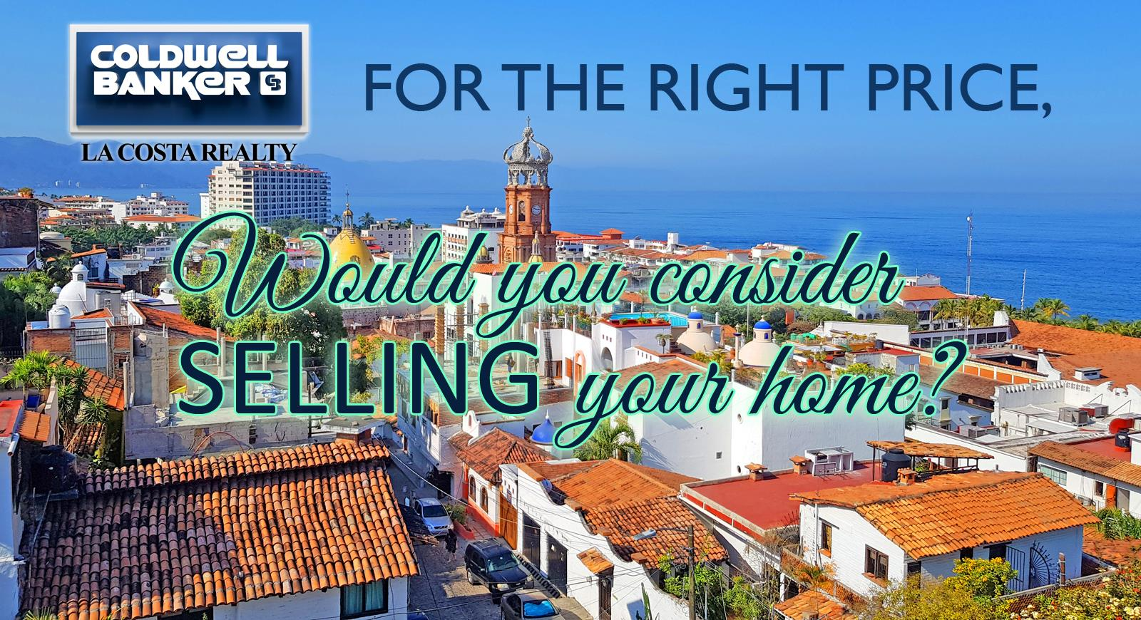 For the right price, would you consider SELLING your home?