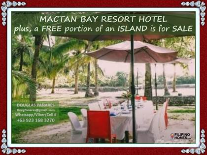 Other Real Estate for sale in For Investor: Mactan Bay Resort Hotel is for Sale plus an Island Hotel is Free at Mactan Island, Mactan Island, Cebu
